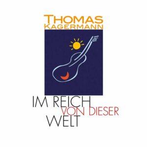CD Im Reich von dieser Welt - Thomas Kagermann bei Meine-Spiritualitaet.de