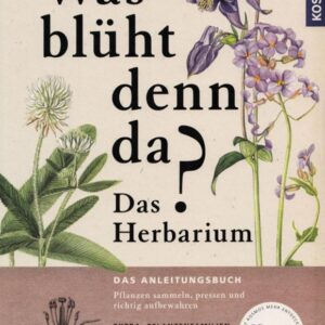Was blüht denn da? Das Herbarium von Doris Grappendorf